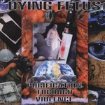 Dying Fetus, Purification Through Violence