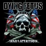 Dying Fetus, War of Attrition