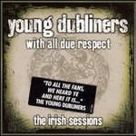 The Young Dubliners, With All Due Respect: The Irish Sessions
