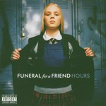Funeral for a Friend, Hours