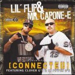 Lil' Flip & Mr. Capone-E, Connected