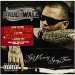 Paul Wall, Get Money, Stay True