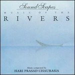 Hariprasad Chaurasia, Music of the Rivers