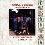 Johnny Clegg and Savuka, Third World Child