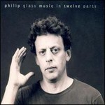Philip Glass, Music In Twelve Parts