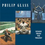 Philip Glass, Songs from the Trilogy