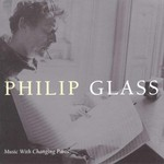 Philip Glass, Music With Changing Parts
