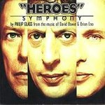 "Philip Glass, ""Heroes"" Symphony: From the Music of David Bowie & Brian Eno"
