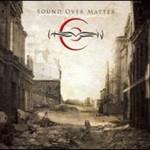 Hevein, Sound Over Matter