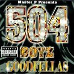 504 Boyz, Goodfellas