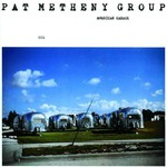 Pat Metheny Group, American Garage