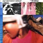 Pat Metheny Group, Still Life (Talking)