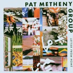 Pat Metheny Group, Letter From Home