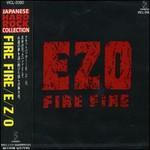 EZO, Fire Fire