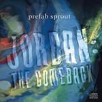 Prefab Sprout, Jordan: The Comeback