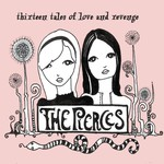 The Pierces, Thirteen Tales of Love and Revenge