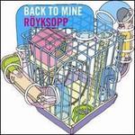 Royksopp, Back To Mine