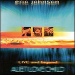 Eric Johnson, Alien Love Child: Live And Beyond