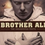 Brother Ali, The Undisputed Truth