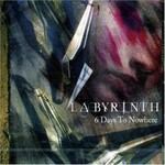 Labyrinth, 6 Days to Nowhere