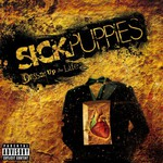 Sick Puppies, Dressed Up as Life
