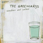 The Greencards, Weather and Water