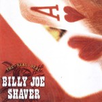 Billy Joe Shaver, The Real Deal