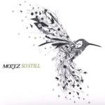 Mozez, So Still