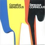 Cornelius, Sensuous