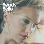 Beady Belle, Closer