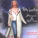 Patty Loveless, Bluegrass & White Snow: A Mountain Christmas