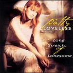 Patty Loveless, Long Stretch of Lonesome