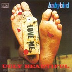 Babybird, Ugly Beautiful