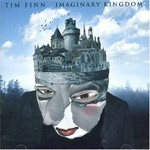Tim Finn, Imaginary Kingdom