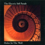 The Electric Soft Parade, Holes in the Wall