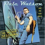 Dale Watson And His Lone Stars, The Truckin' Sessions