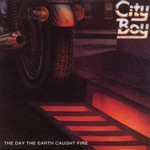 City Boy, The Day the Earth Caught Fire