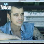 Dale Watson, Blessed or Damned