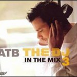 ATB, DJ in the Mix 3