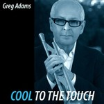 Greg Adams, Cool to the Touch
