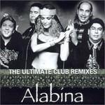Alabina, The Ultimate Club Remixes