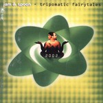 Jam & Spoon, Tripomatic Fairytales 2002