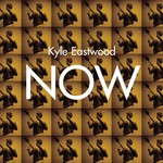 Kyle Eastwood, Now