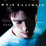 Kyle Eastwood, From Here To There