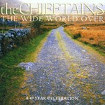 The Chieftains, The Wide World Over