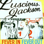 Luscious Jackson, Fever in Fever Out
