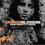 Orange Blossom, Everything Must Change