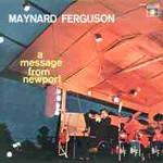Maynard Ferguson, A Message From Newport