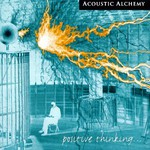 Acoustic Alchemy, Positive Thinking ...