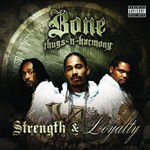 Bone Thugs-n-Harmony, Strength & Loyalty